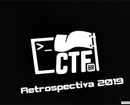Retrospectiva CTF-BR 2019